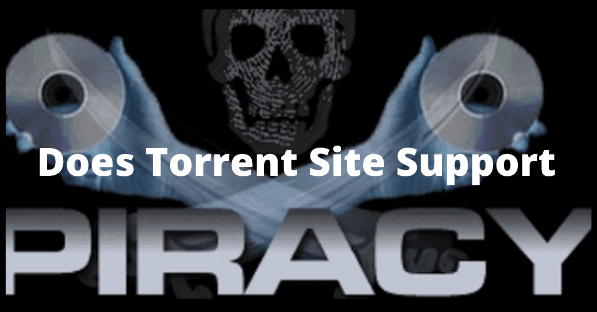 Does Torrent Support Piracy