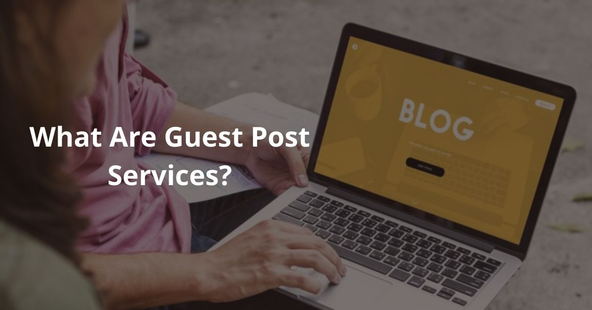 What Are Guest Post Services
