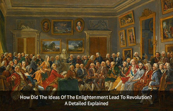 How did the ideas of the enlightenment lead to revolution?