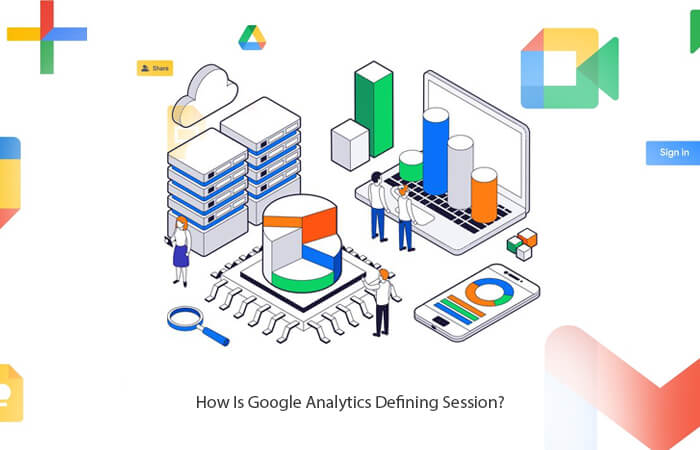 How Is Google Analytics Defining Session