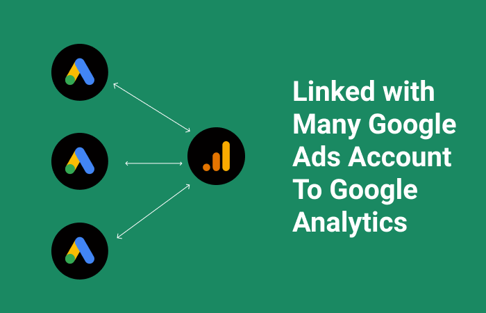 Link Many Google Ads Account To Google Analytics