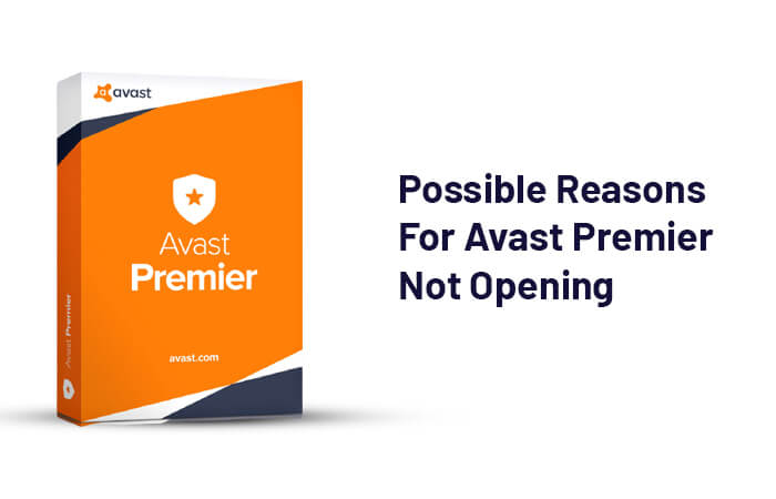 Possible Reasons For Avast Premier Not Opening
