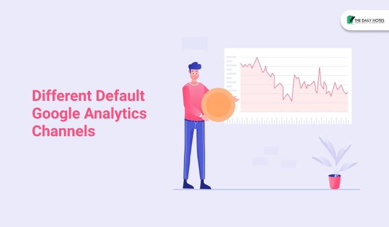 Different Default Google Analytics Channels