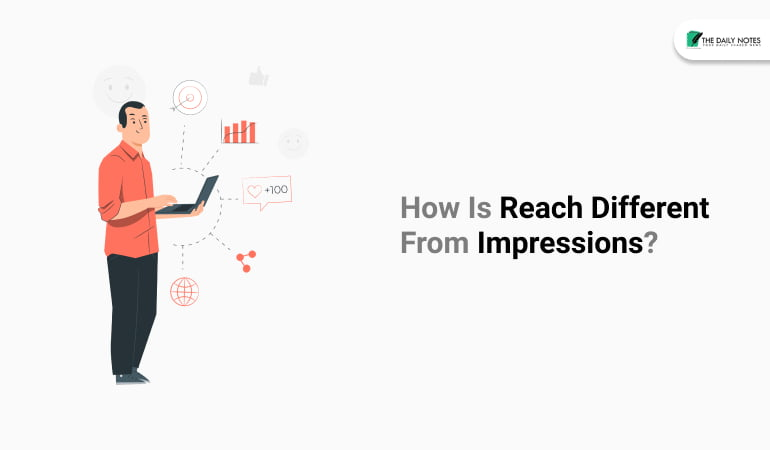 How Is Reach Different From Impressions