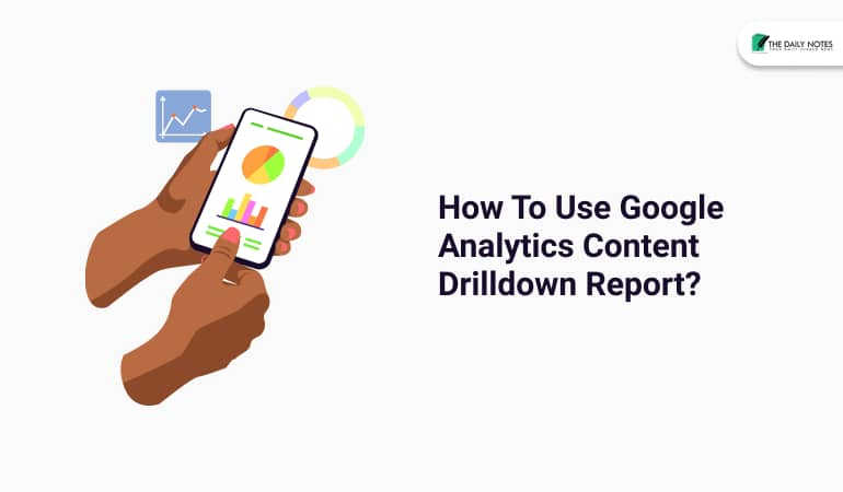 How To Use Google Analytics Content Drilldown Report
