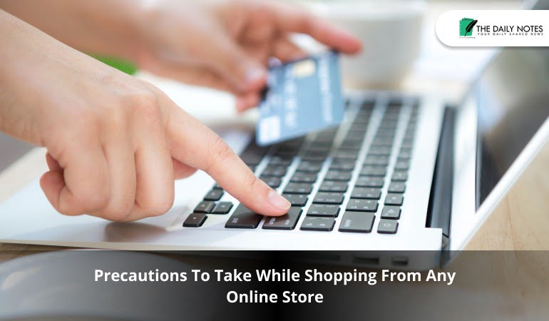 Precautions To Take While Shopping From Any Online Store