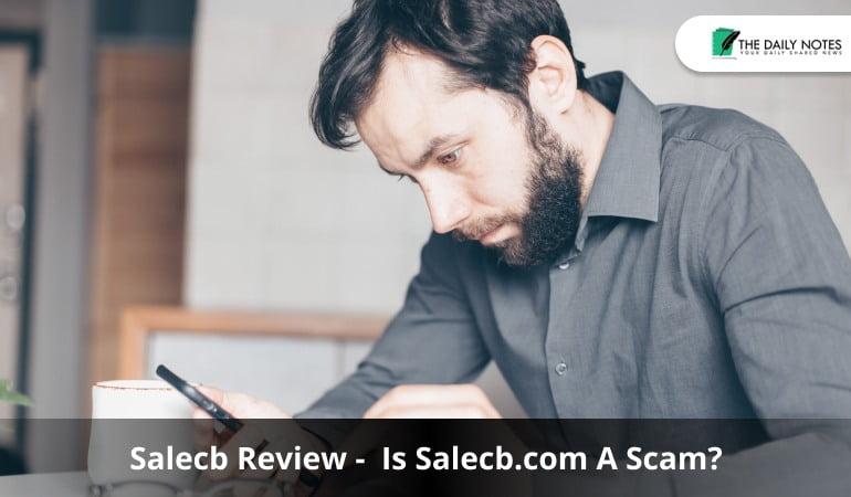 Salecb Review - Is Salecb.com A Scam