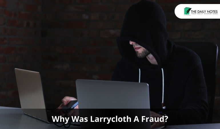 Why Was Larrycloth A Fraud